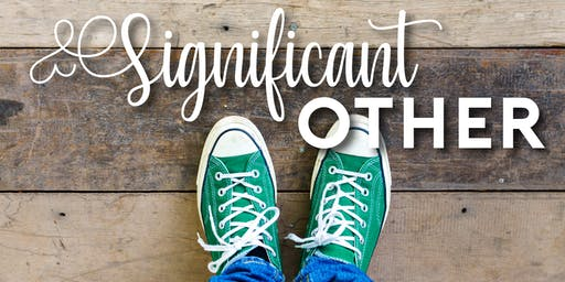 SIGNIFICANT OTHER - Friday, August 30, 8:00PM