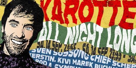 Karotte! Die ganze Nacht und den ganzen Morgen (+) und und und Tickets