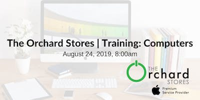 The Orchard Stores | Training: Computers