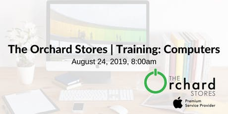The Orchard Stores | Training: Computers tickets