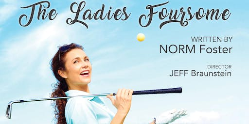 """OUTDOOR LIVE THEATRE EVENT """"The Ladies Foursome"""" - CHADLEIGH, Lake of Bays"""