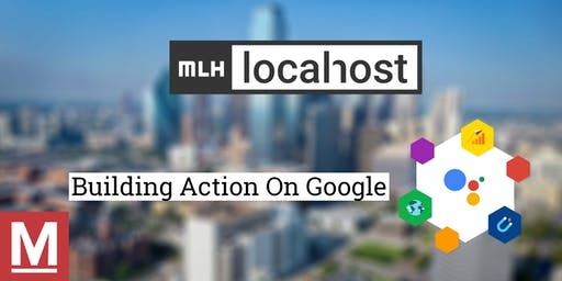 [MLH Localhost] Actions On Google