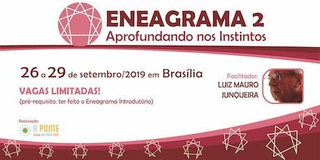 ENEAGRAMA 2 - Aprofundando nos Instintos ~com Luiz Mauro Junqueira ingressos