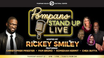 """""""Pompano Stand-Up Live!"""" Hosted by Rickey Smiley"""