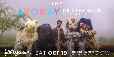 ayokay: we come alive. Fall 2019 Tour tickets