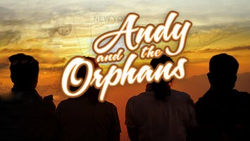 """Andy And The Orphans"""