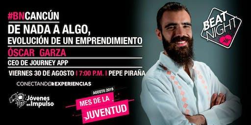BeatNight Cancún con Óscar Garza