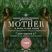 Mother: A Myra Flynn Show