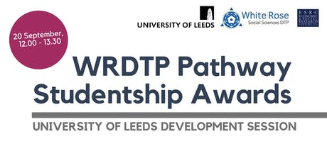 WRDTP Pathway Studentship Awards - University of Leeds Development Session tickets