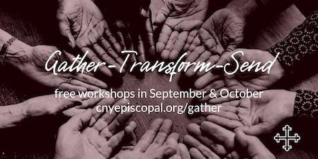 Gather-Transform-Send Workshops tickets