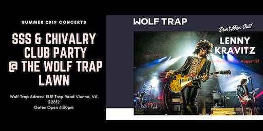 Lenny Kravitz/ SSS & Chivalry Club Party at The Wolf Trap Lawn