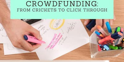 """Crowdfunding Workshop: From """"Crickets"""" to Click Through's"""