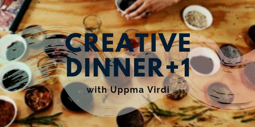 Creative Dinner +1 with Uppma Virdi