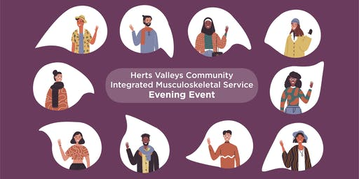 Herts Valleys Community Integrated MSK Service GP Educational Evening