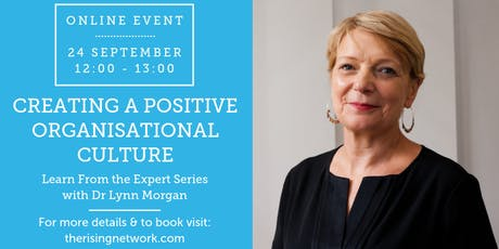 ONLINE EVENT: Creating a Positive Organisational Culture with Dr Lynn Morgan tickets