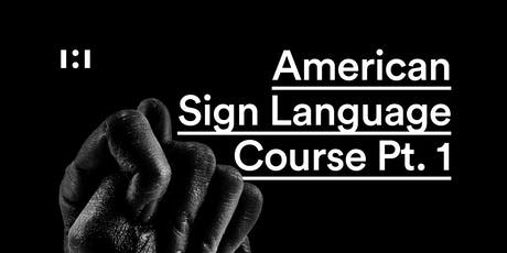 American Sign Language Course Pt. 1 tickets
