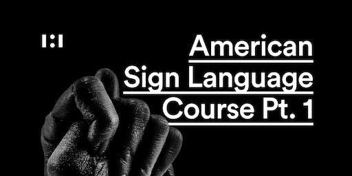 American Sign Language Course Pt. 1
