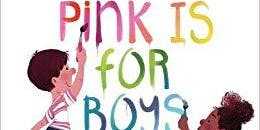 Pink is for Boys: August's Fabulous Story Hour