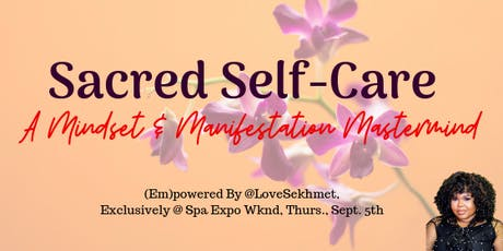 Sacred Self-Care (Spa Expo Wknd) tickets