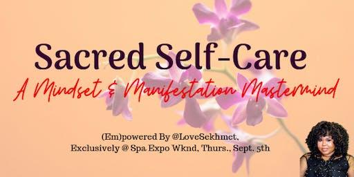 Sacred Self-Care (Spa Expo Wknd)