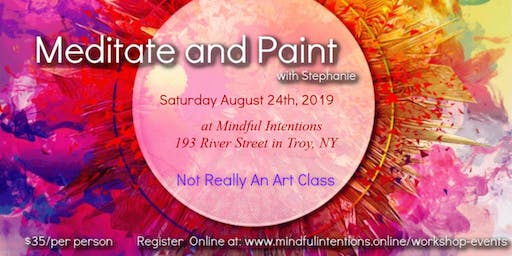Meditate and Paint - Not Really An Art Class