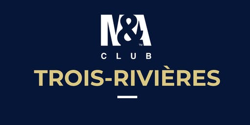 M&A Club Trois-Rivières : Réunion du 5 septembre 2019 / Meeting September 5th, 2019
