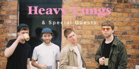 Heavy Lungs & Special Guests tickets