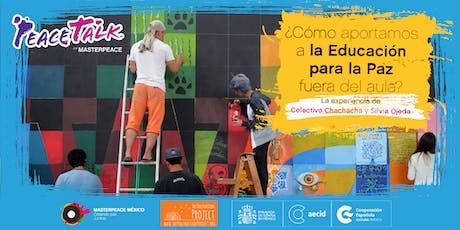 PeaceTalk. ¿Cómo aportamos a la educación para La Paz fuera del aula? boletos