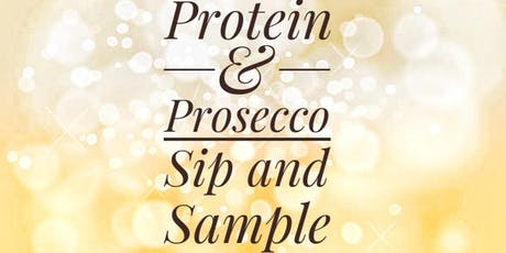 Protein and Prosecco Sip and Sample tickets