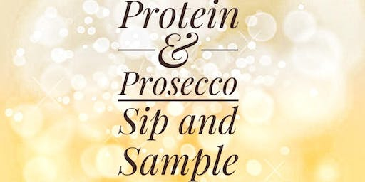 Protein and Prosecco Sip and Sample