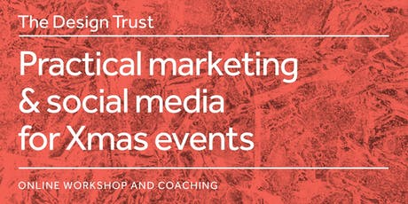 The Design Trust - Practical marketing & social media for Christmas events tickets