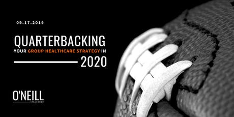 Quarterbacking Your Group Healthcare Strategy in 2020 tickets