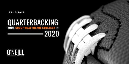 Quarterbacking Your Group Healthcare Strategy in 2020