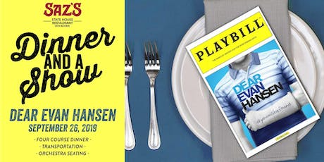 Saz's Dinner and a Show - Dear Evan Hansen tickets