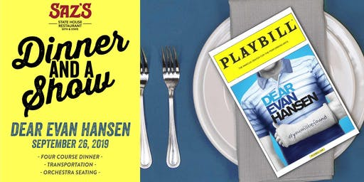 Saz's Dinner and a Show - Dear Evan Hansen