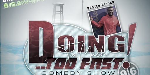 Doing Too Much Too Fast Comedy Show