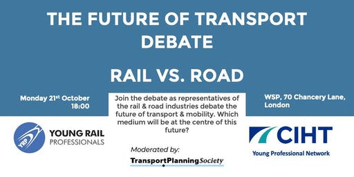 YRP London & South East: Future of Transport Debate - Road vs. Rail