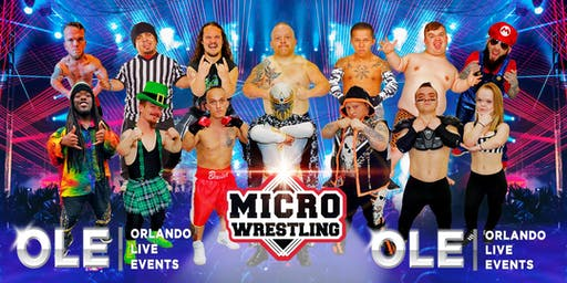 All-Ages Micro Wrestling at Orlando Live Events!