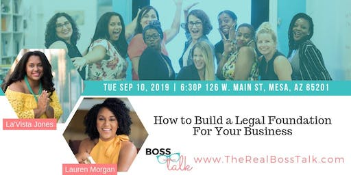 Boss Talk - September 10th // How to Build a Legal Foundation For Your Business