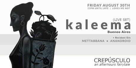Crepúsculo: An Afterhours Fairytale With Kaleema tickets
