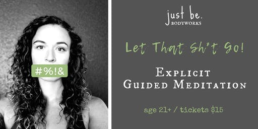 Let That Sh*t Go - Explicit Guided Meditation