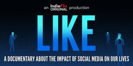 LIKE DOCUMENTARY SCREENING – The Impact of Social Media in Our Lives tickets