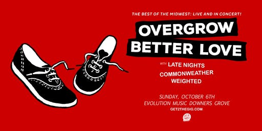 Better Love • Overgrow • Late Nights • Commonweather • Weighted