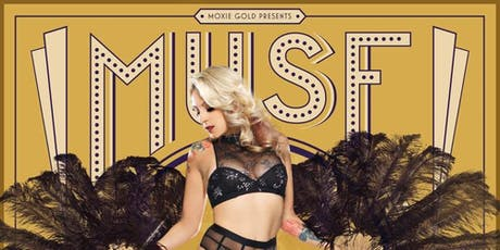 MUSE Burlesque Show - Featuring Burlesque Legend Tiffany Carter tickets