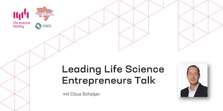 Leading Life Science Entrepreneurs Talk mit Claus Schalper - Co-Founder Pieris Pharmaceuticals & XL Protein Tickets