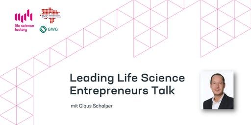 Leading Life Science Entrepreneurs Talk mit Claus Schalper - Co-Founder Pieris Pharmaceuticals & XL Protein