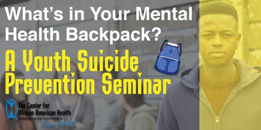 What's in Your Mental Health Backpack: A Suicide Prevention Seminar