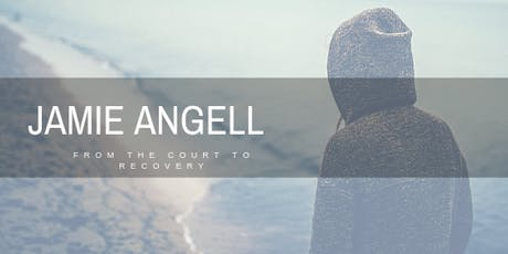 Jamie Angell: From the Court to Recovery tickets