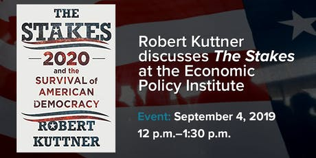 The Stakes with Robert Kuttner tickets