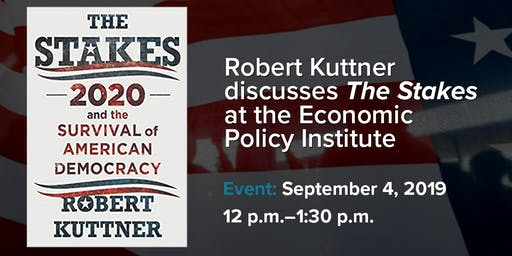 The Stakes with Robert Kuttner